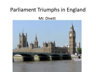Parliament Triumphs in England