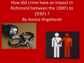 How did crime have an impact in Richmond between the 1900's to 1930's ?  By Jessica Angelovski