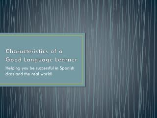 Characteristics of a Good Language Learner