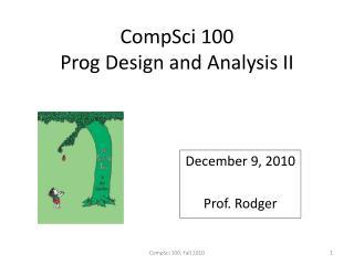 CompSci  100 Prog  Design and Analysis II
