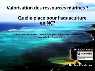 Valorisation des ressources marines ? Quelle place pour l'aquaculture en NC?