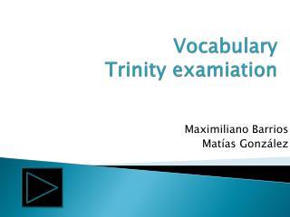 Vocabulary Trinity  examiation