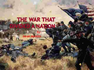 The War That Divided A Nation