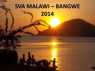 SVA MALAWI – BANGWE 2014