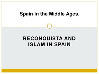 Spain in the Middle Ages.