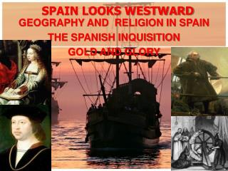 SPAIN LOOKS WESTWARD