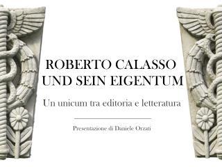 ROBERTO CALASSO  UND SEIN EIGENTUM