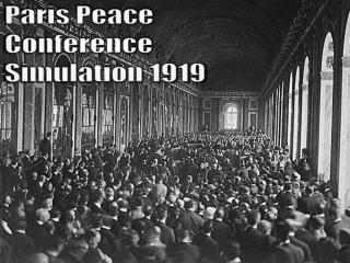 Paris  Peace Conference Simulation 1919