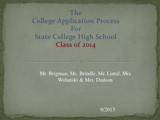 The  College Application Process  For  State College High School  Class of 2014