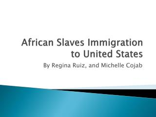 African Slaves Immigration to United States