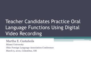 Teacher Candidates Practice Oral Language Functions Using Digital Video Recording
