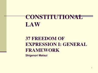 CONSTITUTIONAL LAW 37 FREEDOM OF EXPRESSION I: GENERAL FRAMEWORK