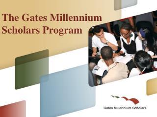 The Gates Millennium Scholars Program