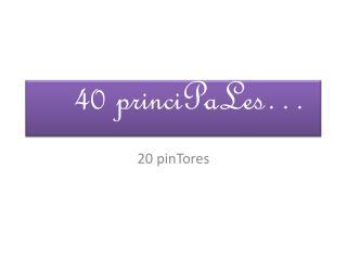 40  princiPaLes …