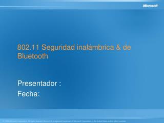 802.11 Seguridad inalámbrica & de Bluetooth
