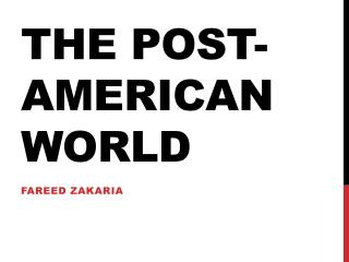 The post- american  world