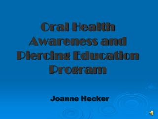 Oral Health Awareness and Piercing Education Program