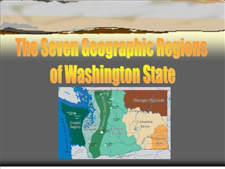 The Seven Geographic Regions  of Washington State