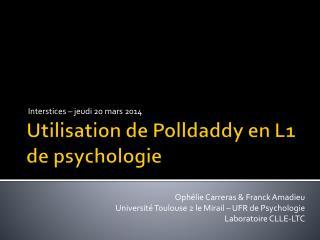 Utilisation de  Polldaddy  en L1 de psychologie