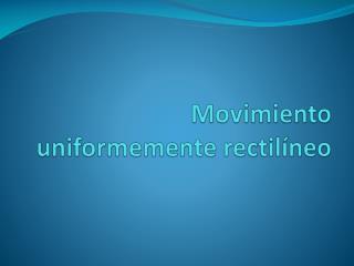 Movimiento uniformemente rectilíneo