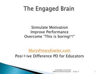 The Engaged Brain