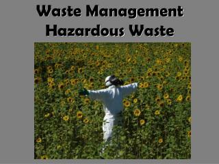 Waste Management Hazardous  Waste