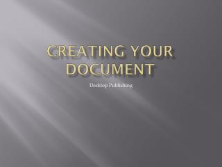 Creating Your Document
