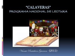 """""""CALAVERAS""""   Programa Nacional de Lectura"""