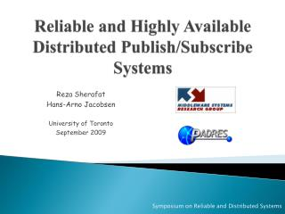 Reliable and Highly Available Distributed Publish/Subscribe Systems