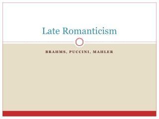 Late Romanticism