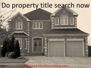 Do Property Title search now