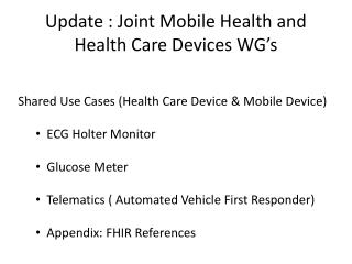 Update : Joint Mobile Health and Health Care Devices WG's