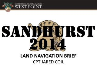 LAND NAVIGATION BRIEF CPT JARED COIL