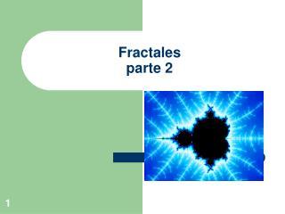 Fractales parte 2