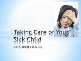 Taking Care of Your Sick Child