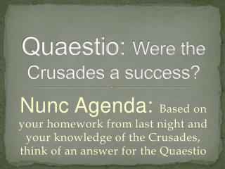 Quaestio:  Were the Crusades a success?