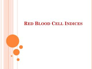 Red Blood Cell Indices