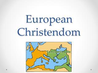 European Christendom 500-1300