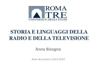 STORIA E LINGUAGGI DELLA RADIO E DELLA TELEVISIONE