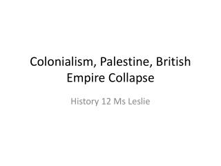 Colonialism ,  Palestine,  British Empire Collapse