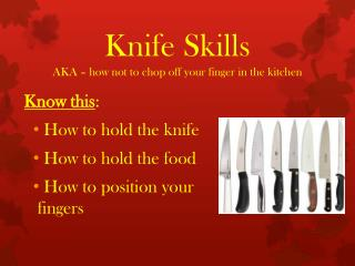 Knife Skills AKA – how not to chop off your finger in the kitchen