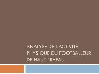 Analyse de l'activité physique du footballeur de haut niveau