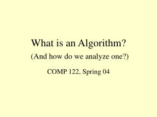 What is an Algorithm  And how do we analyze one