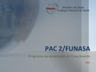 PAC 2/FUNASA