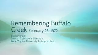 Remembering Buffalo Creek  February  26, 1972