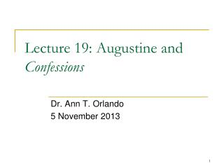 Lecture  19:  Augustine and  Confessions
