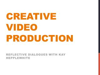 Creative  video  production