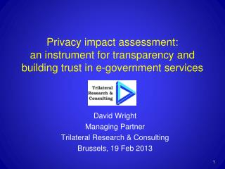 David Wright Managing Partner Trilateral Research & Consulting Brussels, 19 Feb 2013