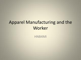 Apparel Manufacturing and the Worker