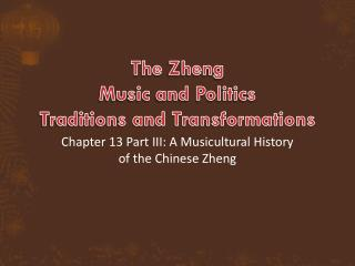 The  Zheng Music and Politics Traditions and Transformations